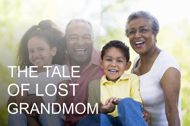 A Tale of the Lost Grandmom
